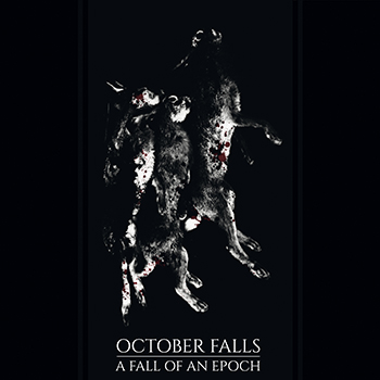 "OCTOBER FALLS ""A Fall of an Epoch"""