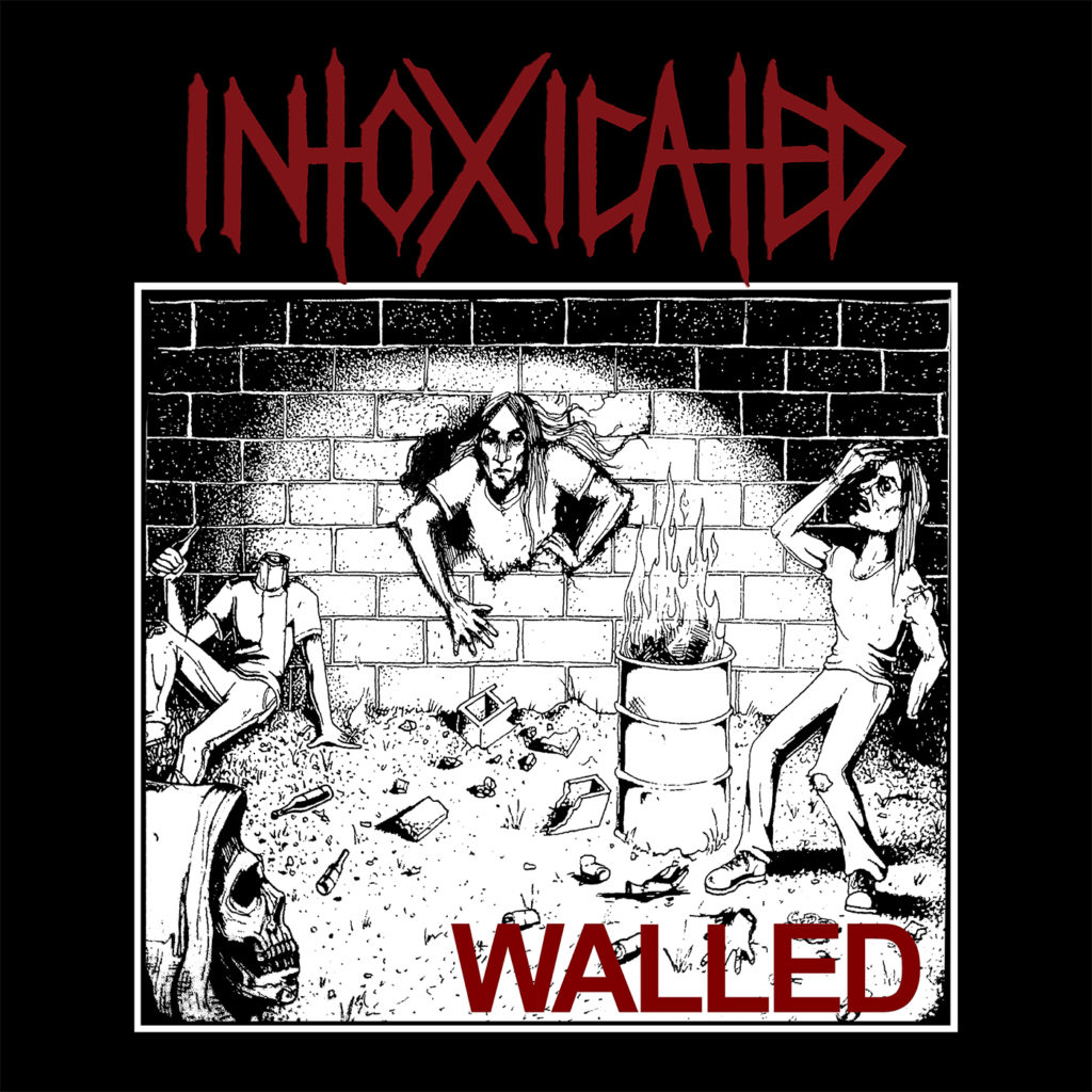 "INTOXICATED ""Walled"""