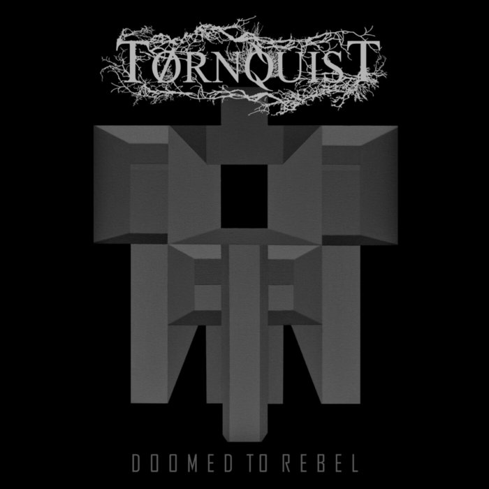 "TØRNQUIST ""Doomed To Rebel"""