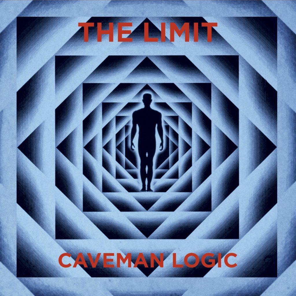 "THE LIMIT ""Caveman Logic"""