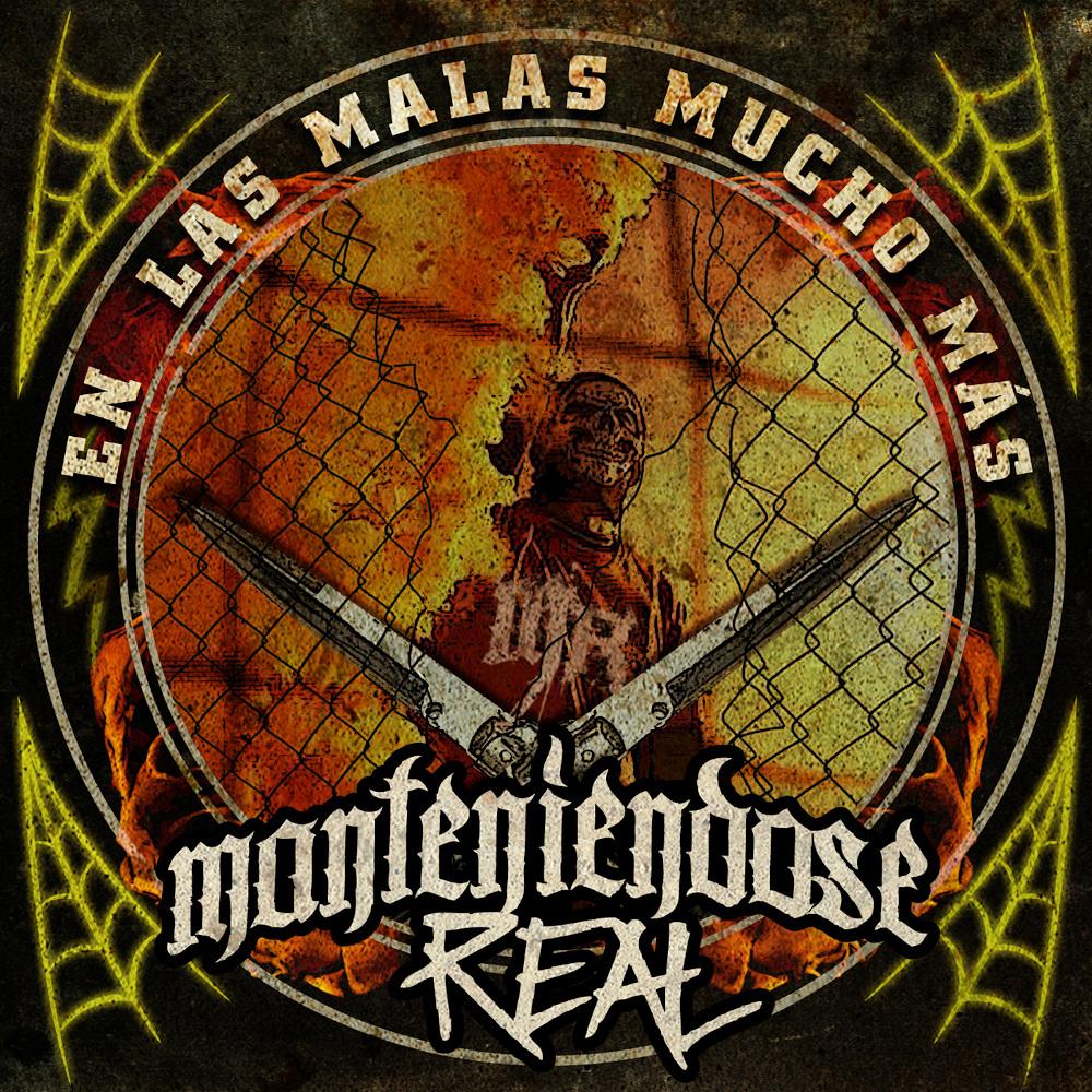 """MATENIÉNDOSE REAL """"En Las Malas Mucho Más"""""""